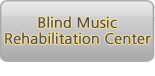 Blind Music Rehabilitation Center